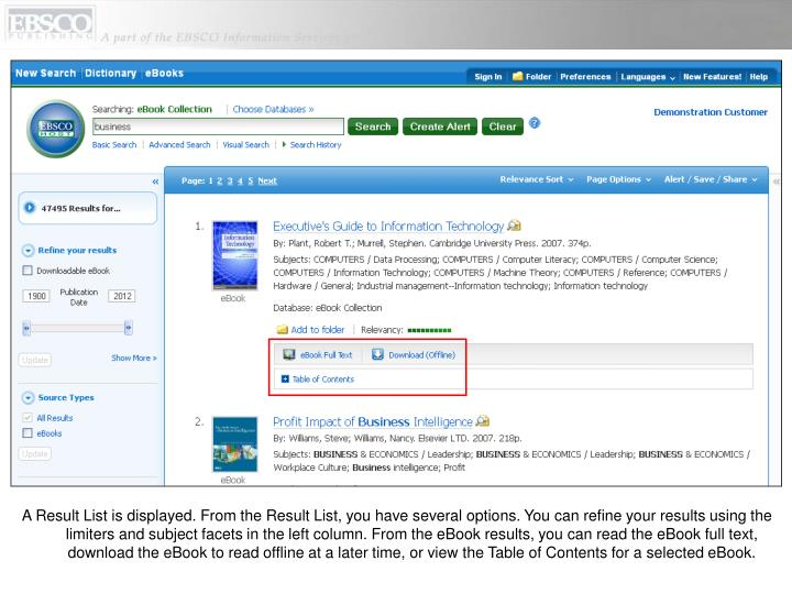 A Result List is displayed. From the Result List, you have several options. You can refine your results using the limiters and subject facets in the left column. From the eBook results, you can read the eBook full text, download the eBook to read offline at a later time, or view the Table of Contents for a selected eBook.