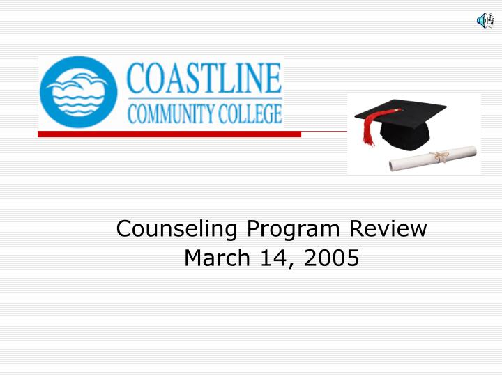 Counseling program review march 14 2005