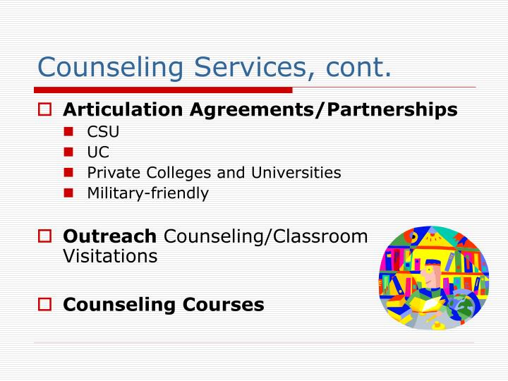 Counseling Services, cont.