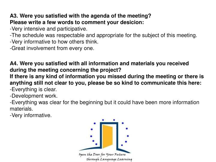 A3. Were you satisfied with the agenda of the meeting?