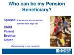who can be my pension beneficiary