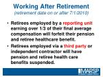 working after retirement retirement date on or after 7 1 2010
