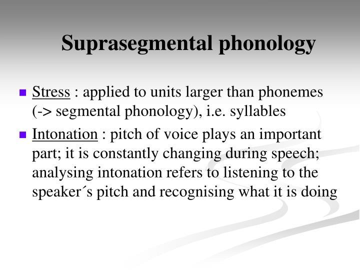 Suprasegmental phonology