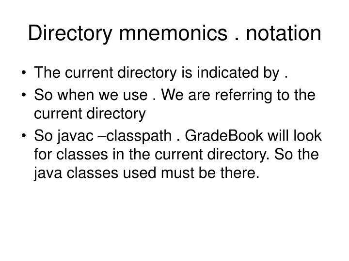 Directory mnemonics . notation