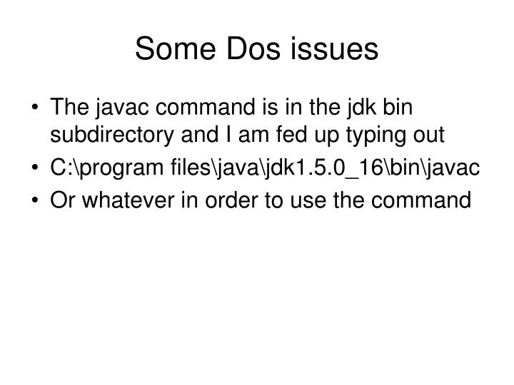 Some Dos issues