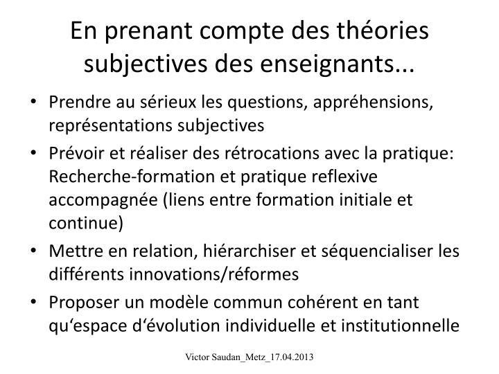 En prenant compte des théories subjectives des enseignants...