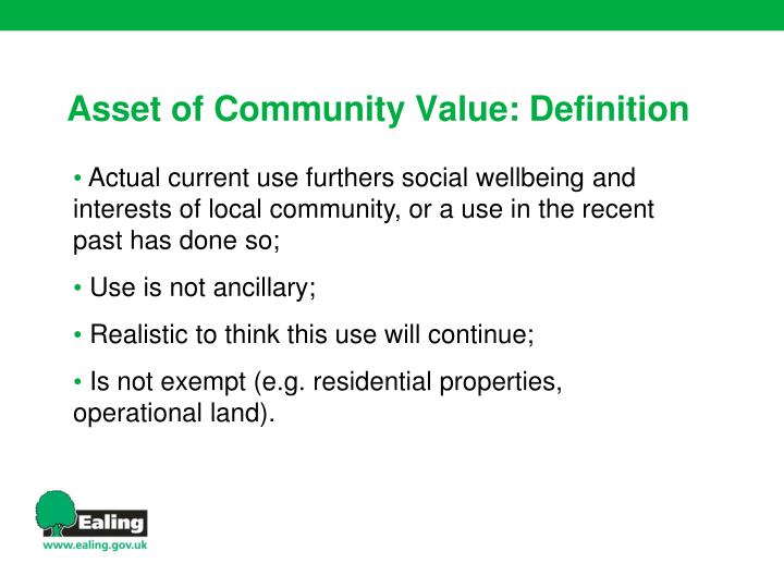 Actual current use furthers social wellbeing and interests of local community, or a use in the recent past has done so;