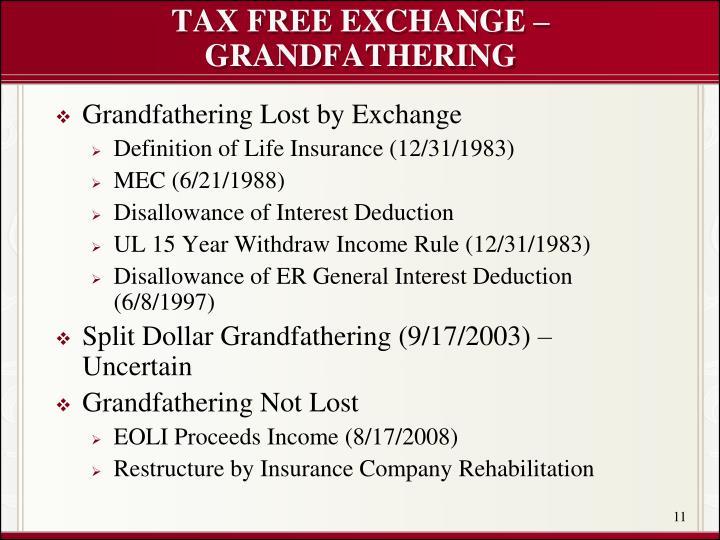 TAX FREE EXCHANGE – GRANDFATHERING