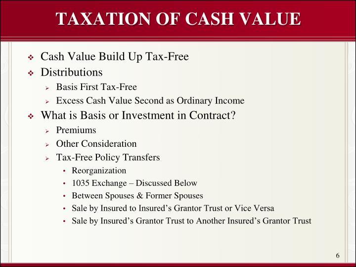 TAXATION OF CASH VALUE