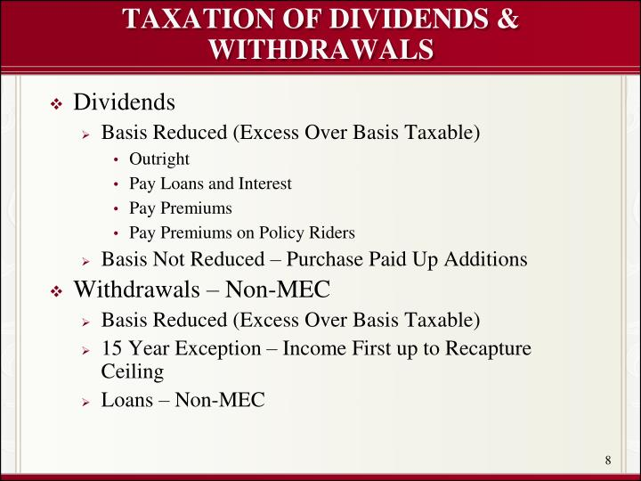 TAXATION OF DIVIDENDS & WITHDRAWALS