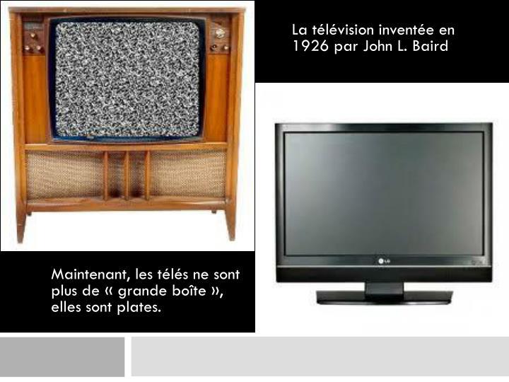 Maintenant, les télés ne sont plus de «grande boîte», elles sont plates.