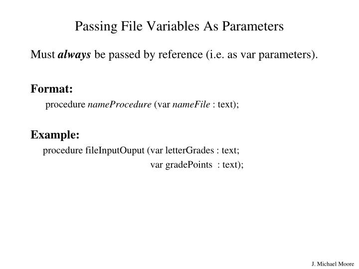 Passing File Variables As Parameters