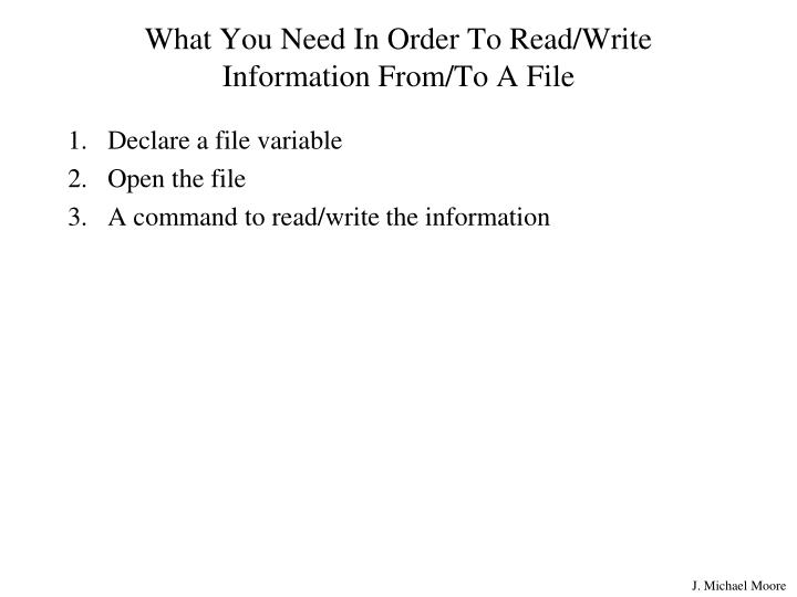 What You Need In Order To Read/Write