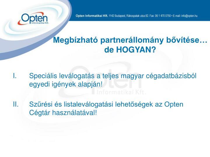Megbízható partnerállomány bővítése… de HOGYAN?