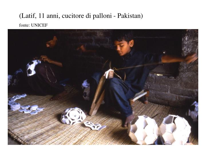 (Latif, 11 anni, cucitore di palloni - Pakistan)
