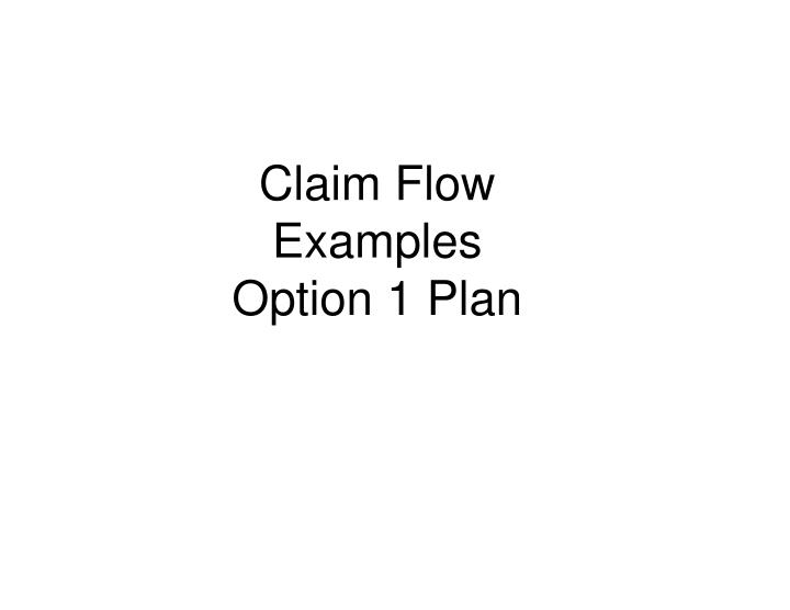 Claim Flow Examples