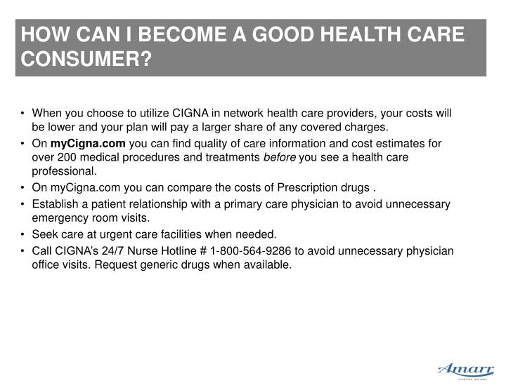 HOW CAN I BECOME A GOOD HEALTH CARE CONSUMER?