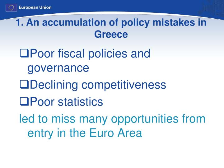 1. An accumulation of policy mistakes in Greece