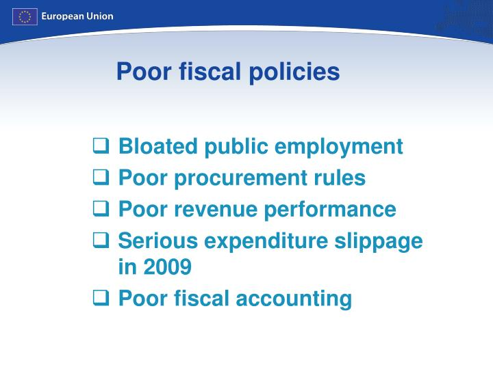 Poor fiscal policies