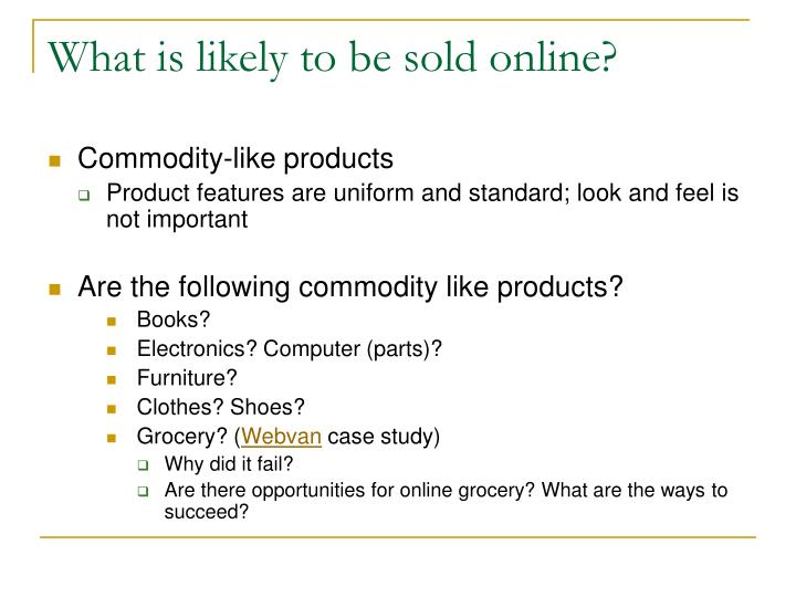 What is likely to be sold online?