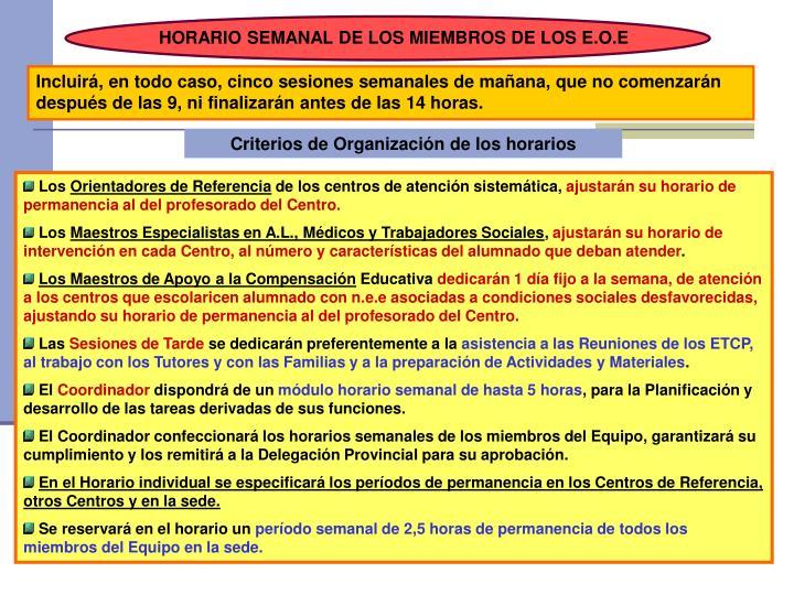 HORARIO SEMANAL DE LOS MIEMBROS DE LOS E.O.E