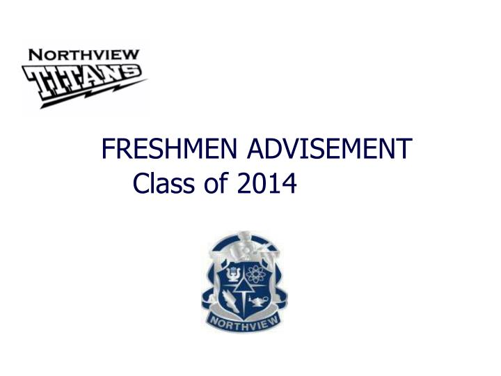 Freshmen advisement class of 2014