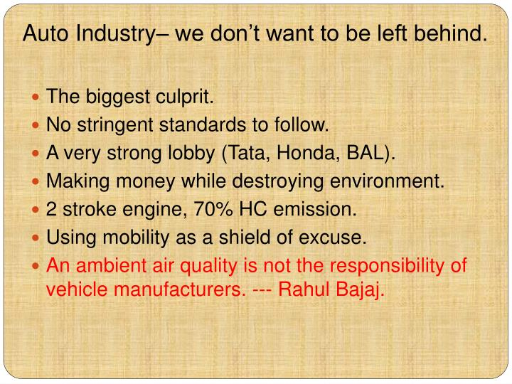 Auto Industry– we don't want to be left behind.
