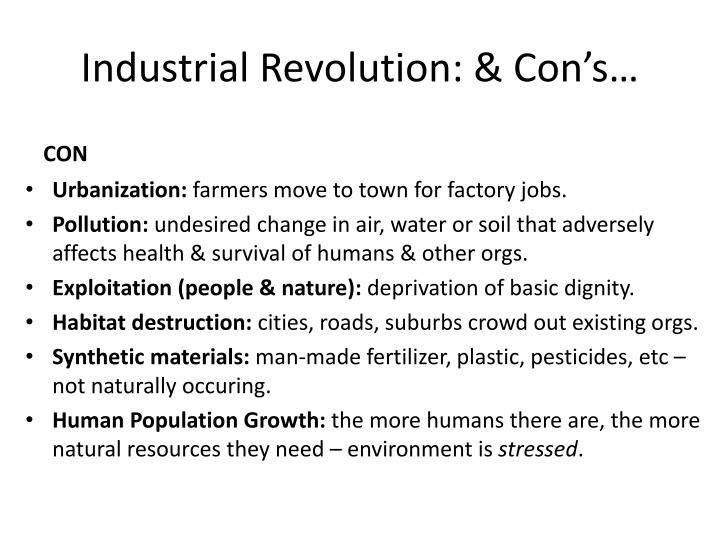 Industrial Revolution: & Con's…