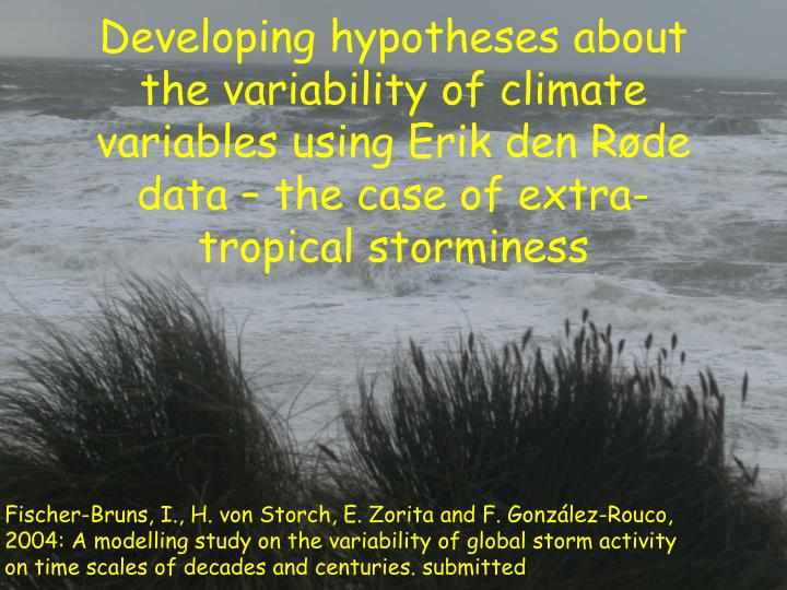 Developing hypotheses about the variability of climate variables using Erik den R