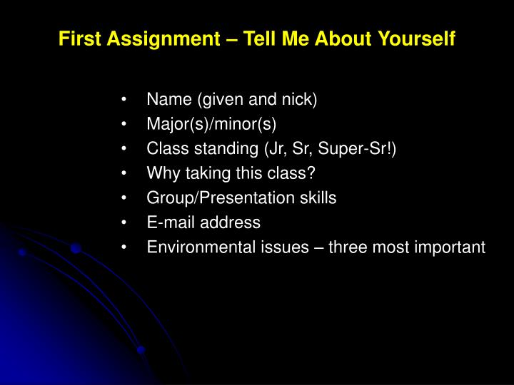 First Assignment – Tell Me About Yourself