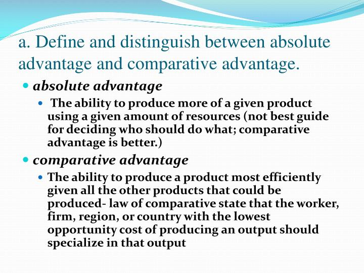 difference between absolute and comparative advatage Remember: the point of this exercise is to show that even with only comparative  and not absolute advantage, both countries gain from trade if one country has.