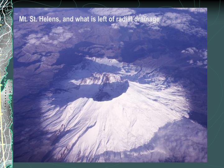Mt. St. Helens, and what is left of radial drainage