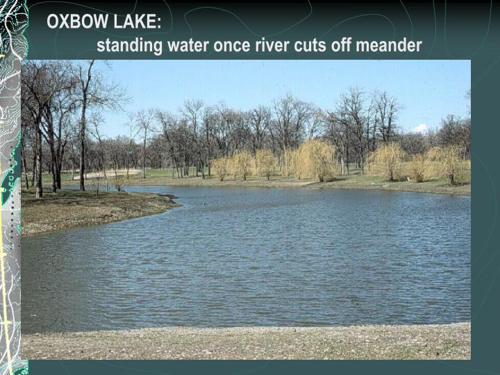 OXBOW LAKE: