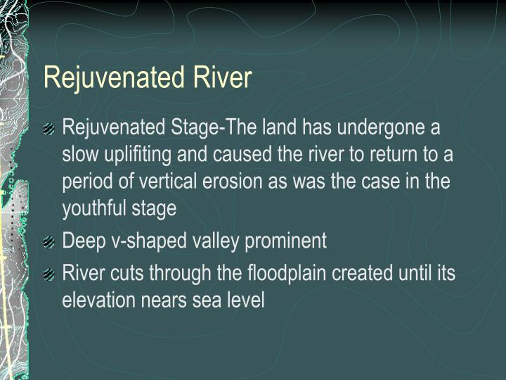 Rejuvenated River