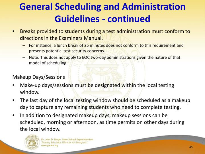 General Scheduling and Administration Guidelines - continued