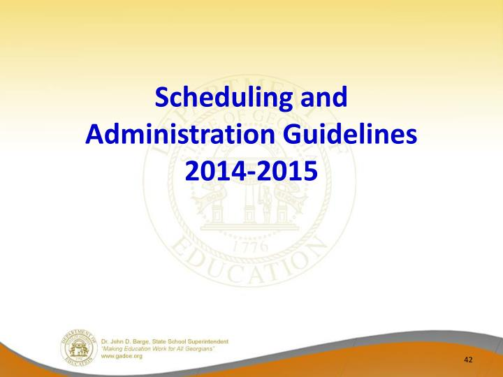 Scheduling and Administration Guidelines 2014-2015