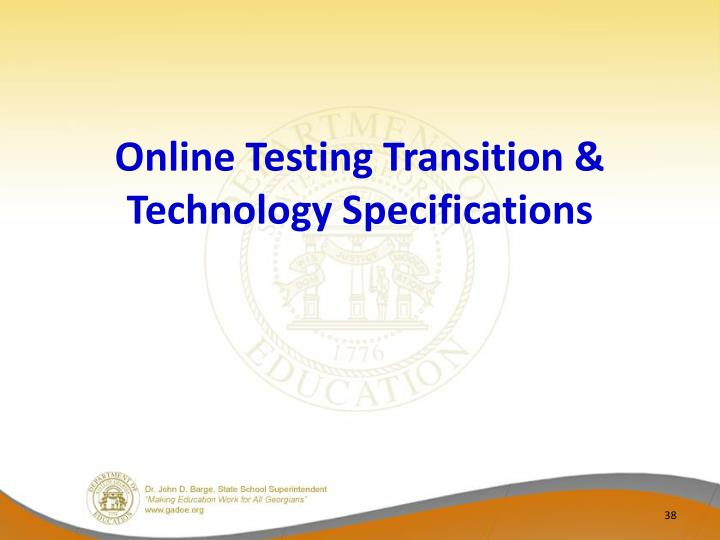 Online Testing Transition & Technology Specifications