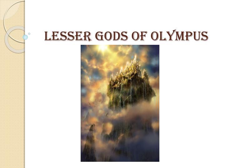 Lesser Gods of Olympus