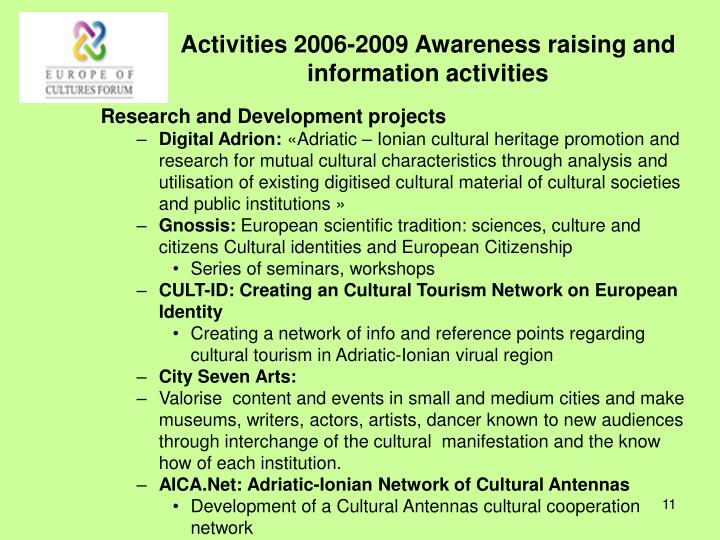 Activities 2006-2009 Awareness raising and information activities