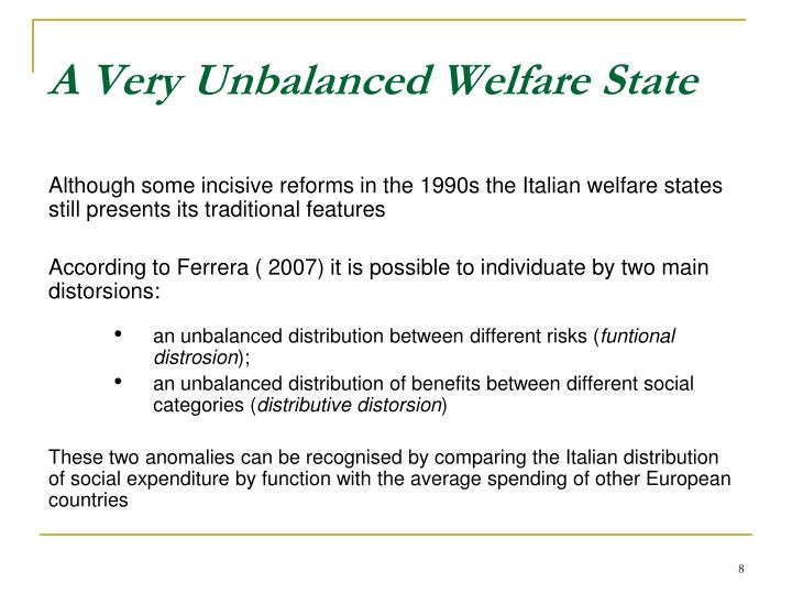 A Very Unbalanced Welfare State