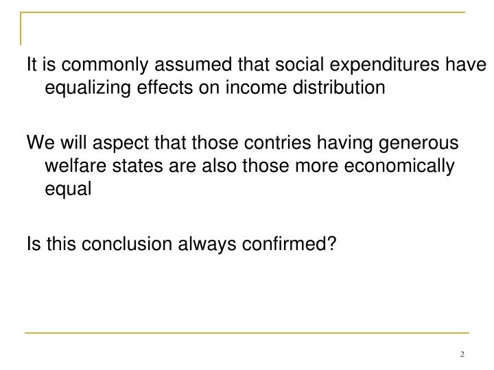 It is commonly assumed that social expenditures have equalizing effects on income distribution