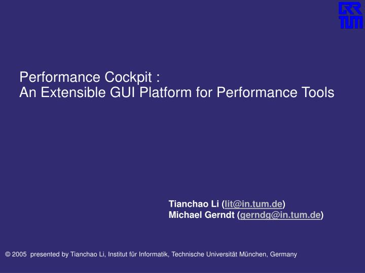 Performance cockpit an extensible gui platform for performance tools