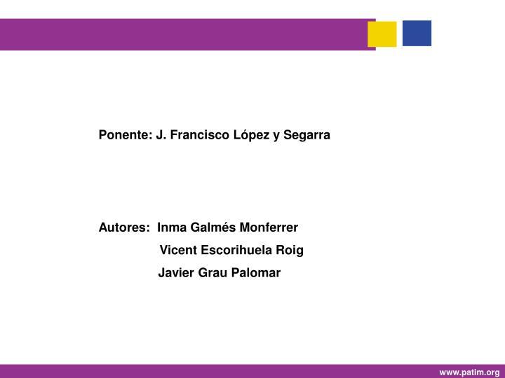 Ponente: J. Francisco López y Segarra