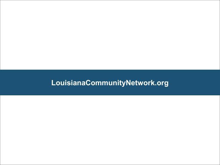 LouisianaCommunityNetwork.org