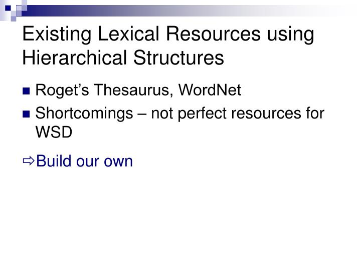 Existing Lexical Resources using Hierarchical Structures