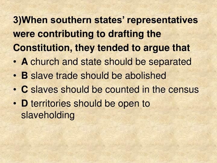 3)When southern states' representatives