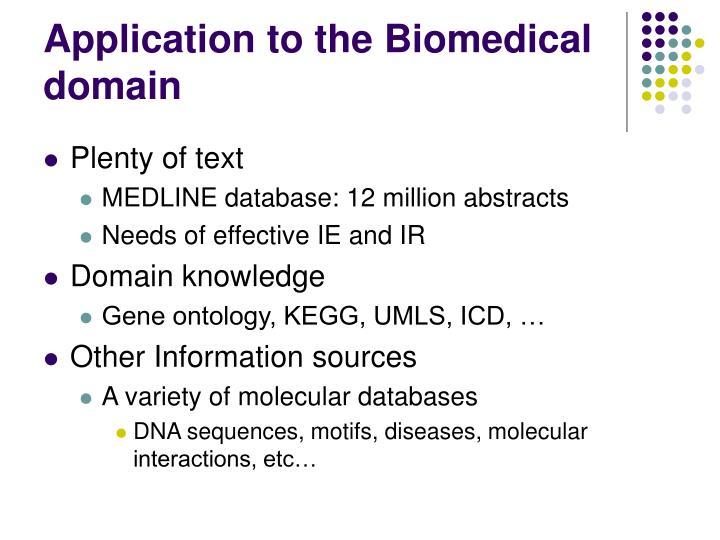Application to the Biomedical domain