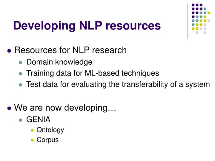 Developing NLP resources