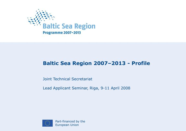 Baltic Sea Region 2007–2013 - Profile