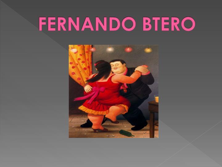 FERNANDO BTERO